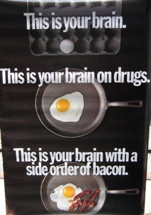 brain on drugs with side of bacon